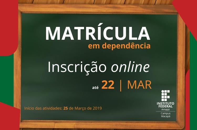 Dependência recebe inscrição até 22/03